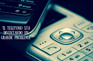 il-telefono-sta-diventando-un-grande-problema