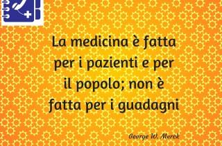 La medicina è fatta per i pazienti, non è fatta per i guadagni!