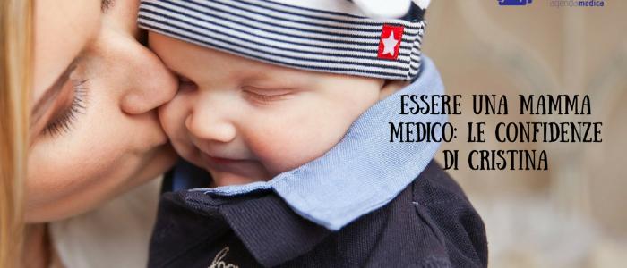 Essere una mamma medico: le confidenze di Cristina