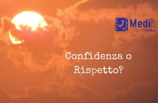 Confidenza o Rispetto? Come educare i pazienti